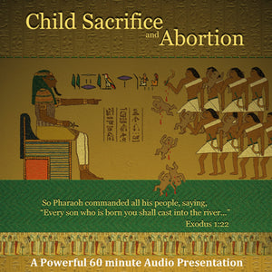 Child Sacrifice and Abortion: Audio CD: Clearance Price!