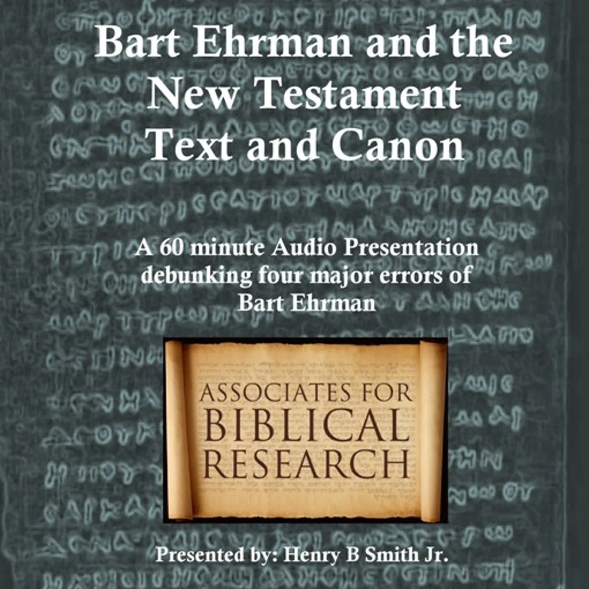 Bart Ehrman and the NT Text and Canon