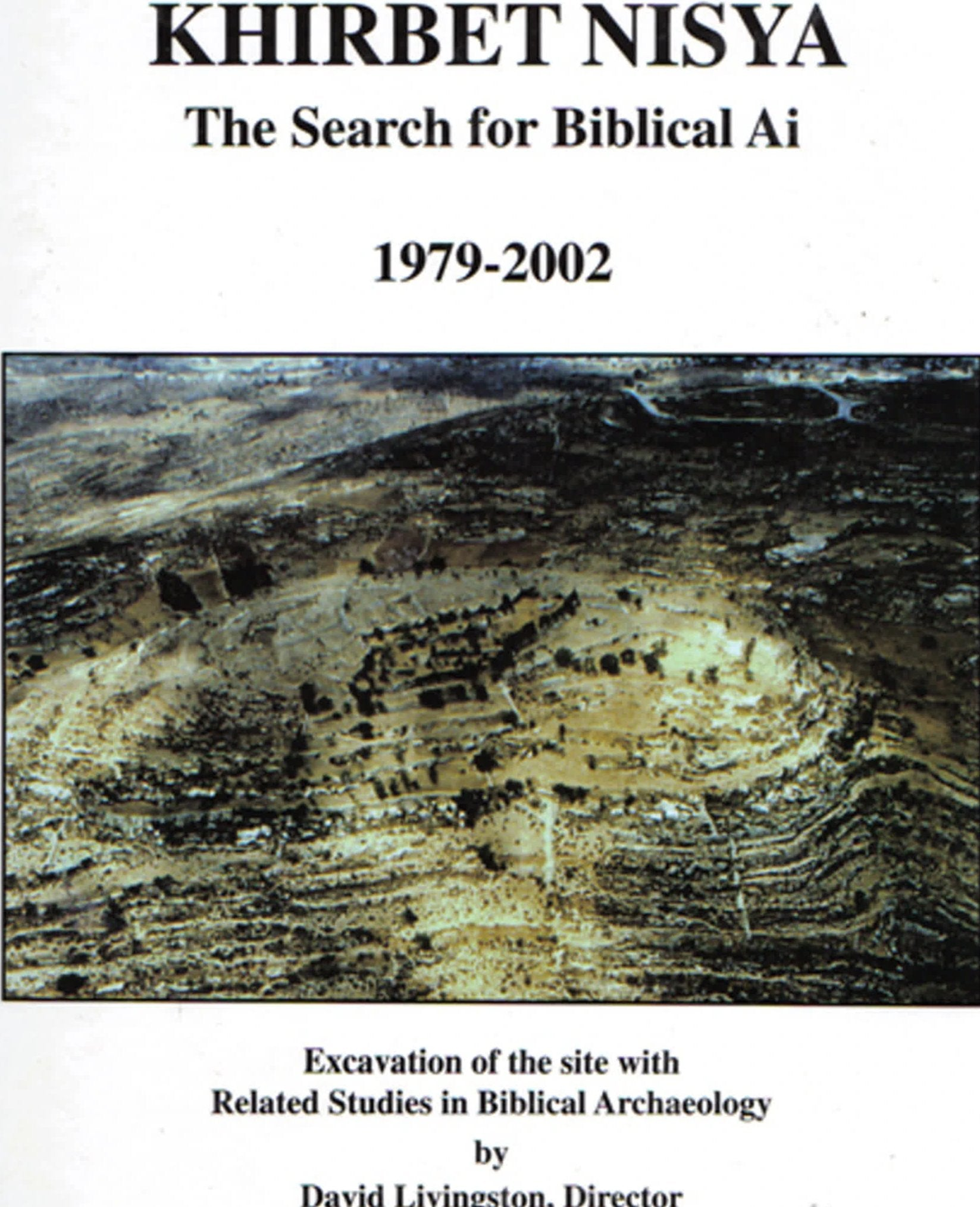 Khirbet Nisya - The Search for Biblical Ai, 1979-2002 PDF Files ONLY