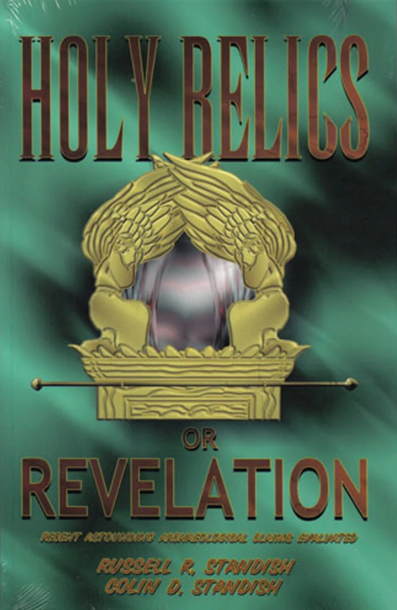 Holy Relics or Revelation: Examining the Claims of Ron Wyatt