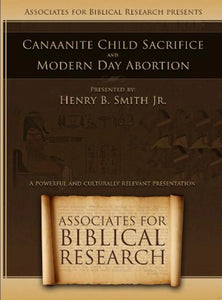 Canaanite Child Sacrifice and Modern Day Abortion DVD