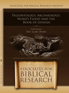 Paleontology, Archaeology, Noah's Flood and the Book of Genesis DVD