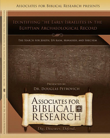 Identifying the Early Israelites in the Egyptian Archaeological Record DVD: NEW!