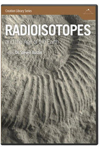 Radioisotopes and the Age of the Earth DVD