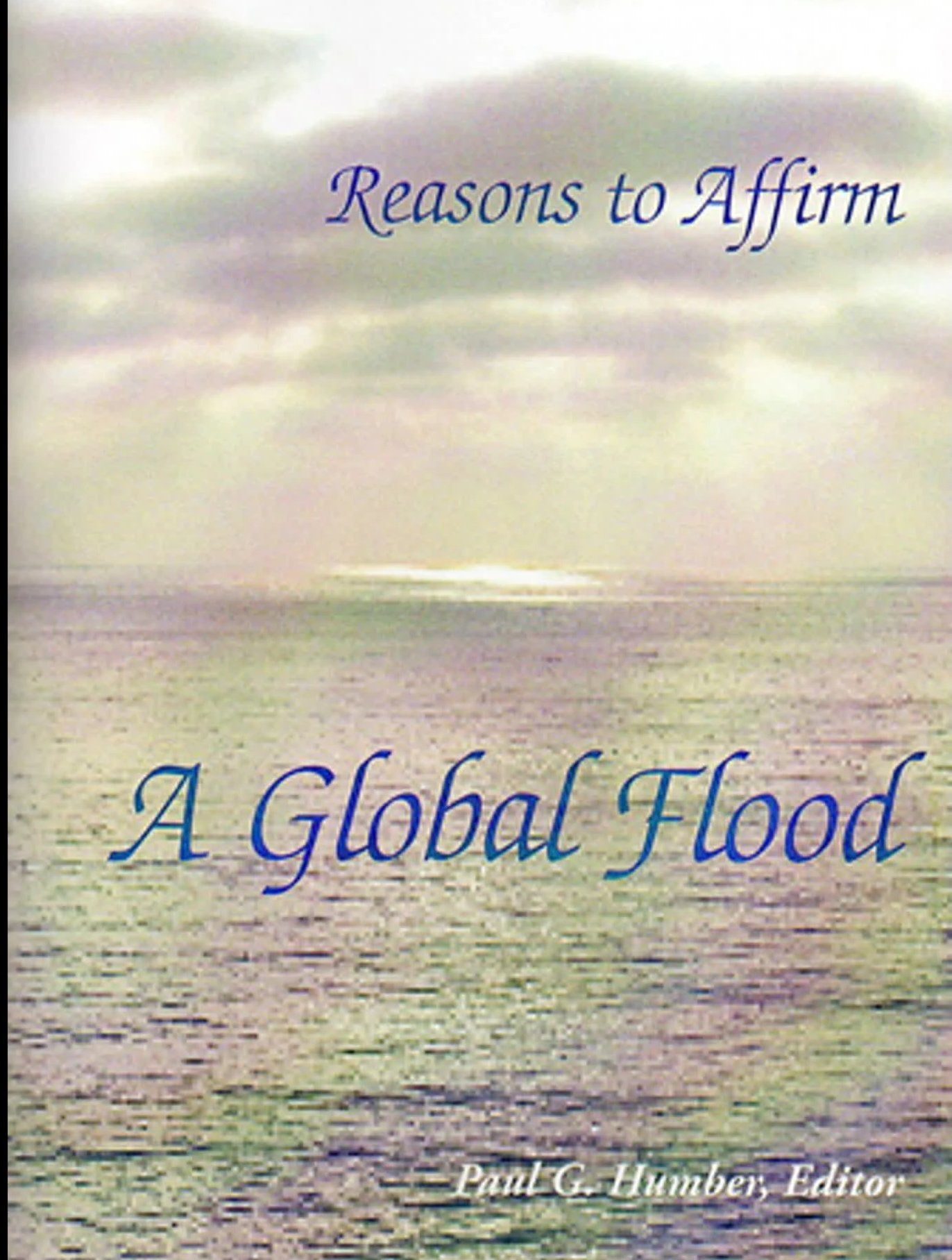 Reasons to Affirm a Global Flood Pamphlet