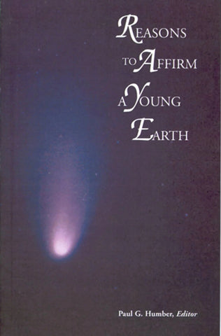 Reasons To Affirm a Young Earth: Booklet #1