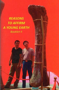 Reasons To Affirm a Young Earth: Booklet #2