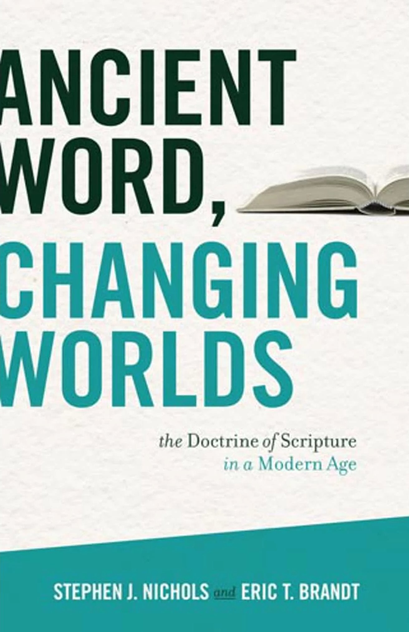 Ancient Word, Changing Worlds: The Doctrine of Scripture in a Modern Age