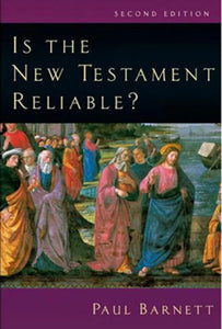 Is the New Testament Reliable?