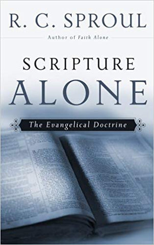 Scripture Alone: The Evangelical Doctrine