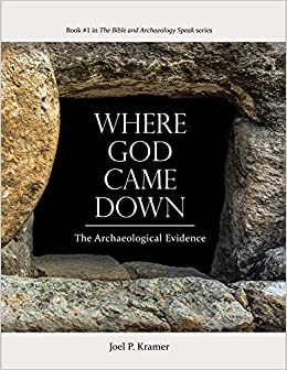 Where God Came Down: The Archaeological Evidence