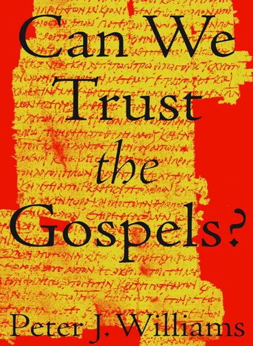 Can We Trust the Gospels?