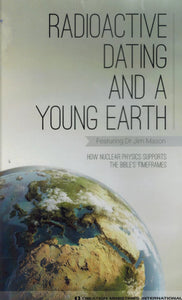 Radioactive Dating and A Young Earth DVD