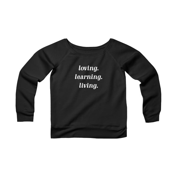 Loving Learning Living Wide Neck Pullover