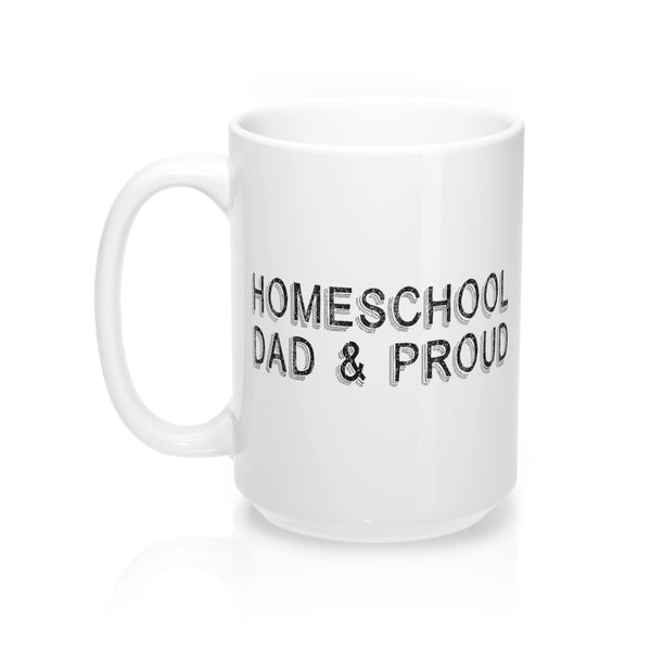 Homeschool Dad & Proud Mug