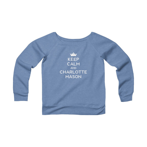 Keep Calm And Charlotte Mason Wide Neck Pullover