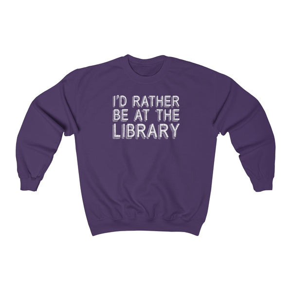 I'd Rather Be At The Library Pullover