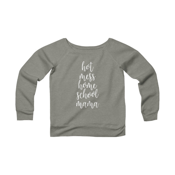 Hot Mess Homeschool Mama Wide Neck Pullover