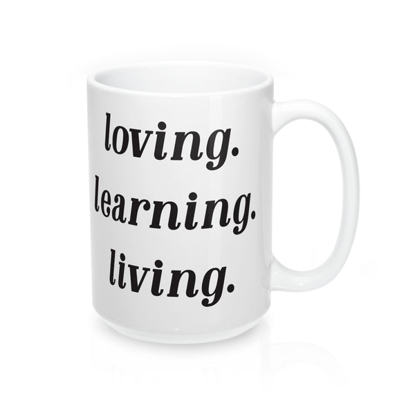Loving Learning Living Mug
