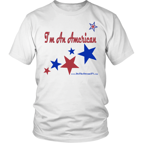 "I'm An American ""Oh Beautiful"" Tee Shirt"