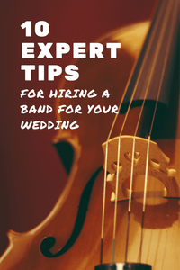 10 Expert Tips For Hiring A Band For Your Wedding