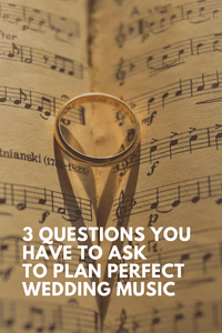 3 questions you have to ask before planning music for your wedding