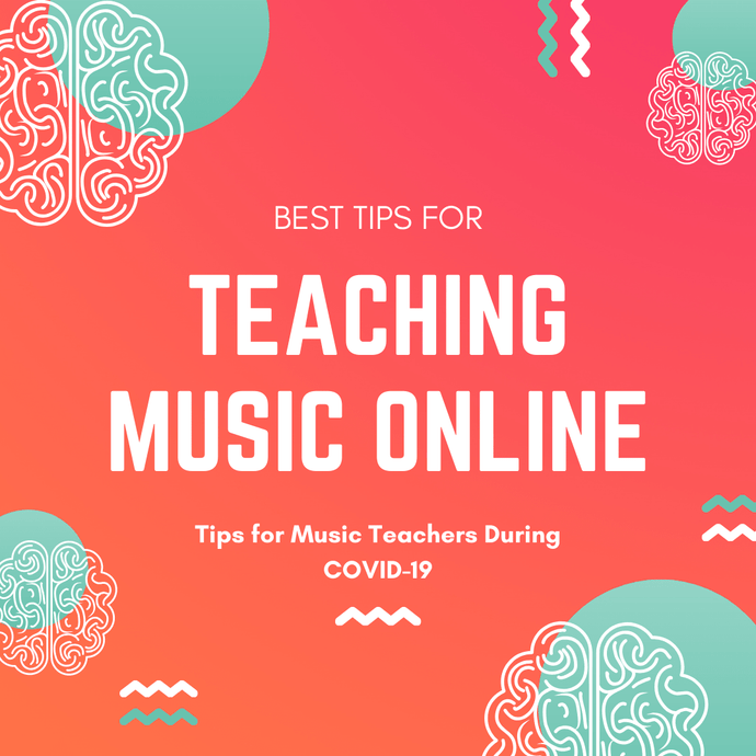 BEST TIPS FOR TEACHING ONLINE MUSIC LESSONS