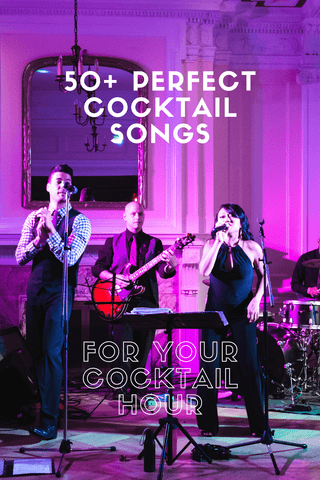 50+ Perfect cocktail songs for your cocktail hour