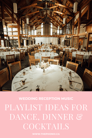 Wedding Reception Music Playlist Ideas For Dance, Dinner & Cocktails