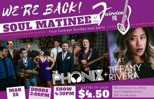 March 25 <br>SOUL MATINEE <br />At the Fairview Pub <br />w/ The Phonix Feat Tiffany Rivera </h1><p>Doors 3:00pm | Show 4:30pm. <br>Fairview Pub, 898 W Broadway, Vancouver <br> </p>