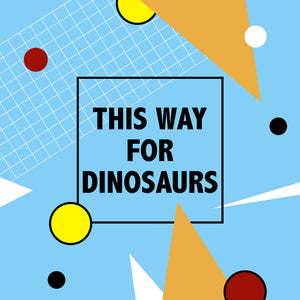 Click here to shop our dinosaur range