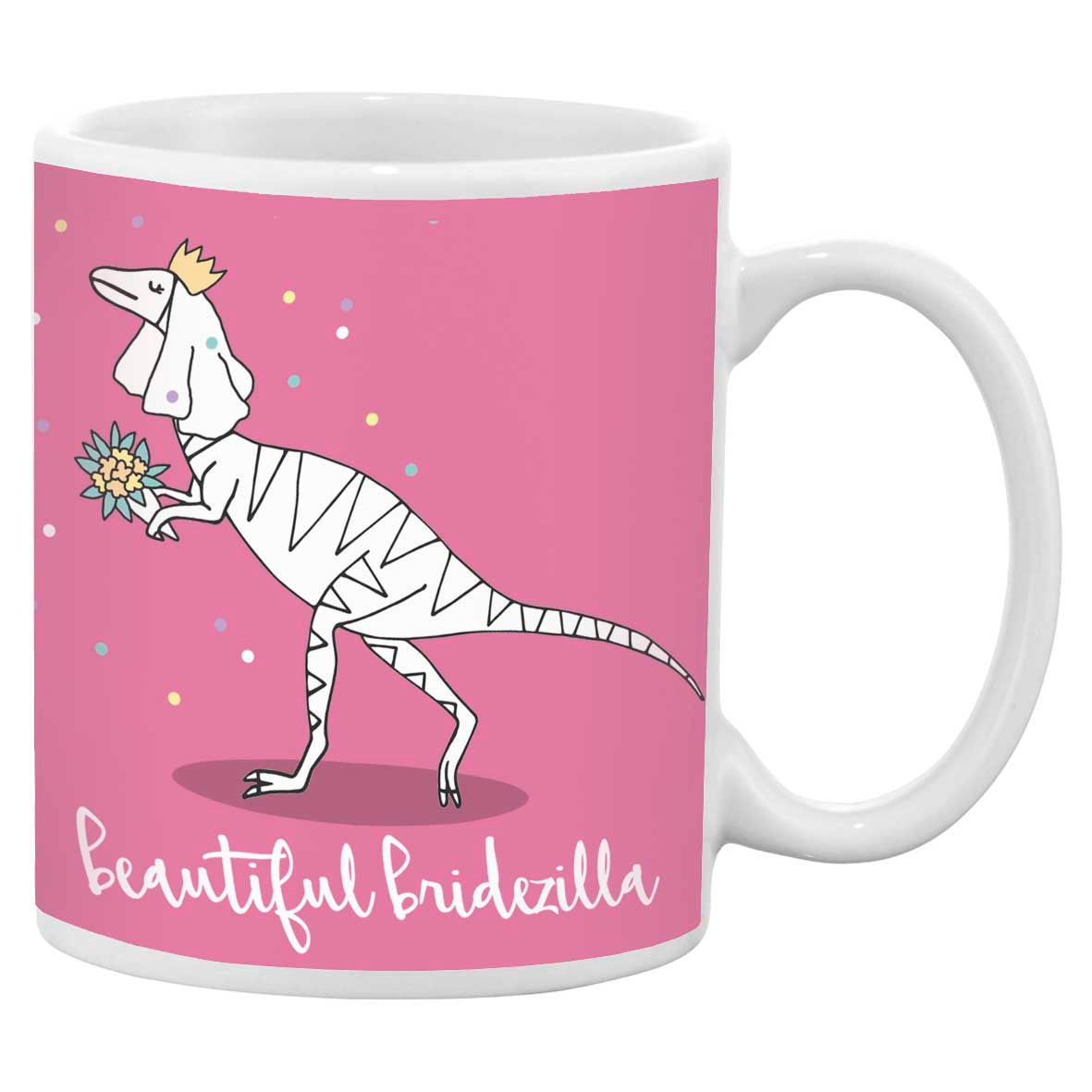 Pink mug with an illustration of a dinosaur and the words beautiful bridezilla