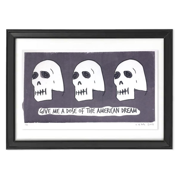 Screen print with three skulls and the words dose of the American Dream