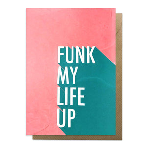 Funk my life up card