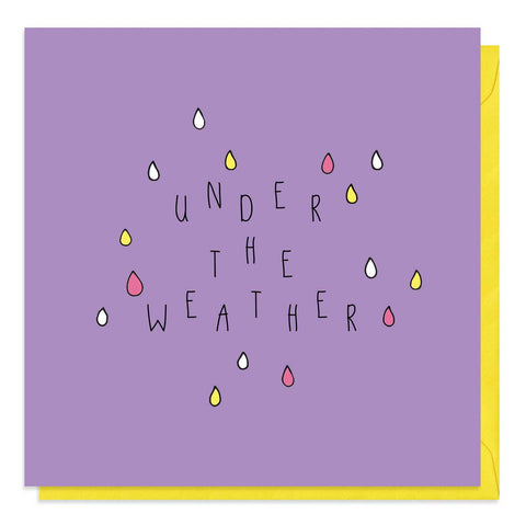Purple card with colourful raindrops and the words under the weather