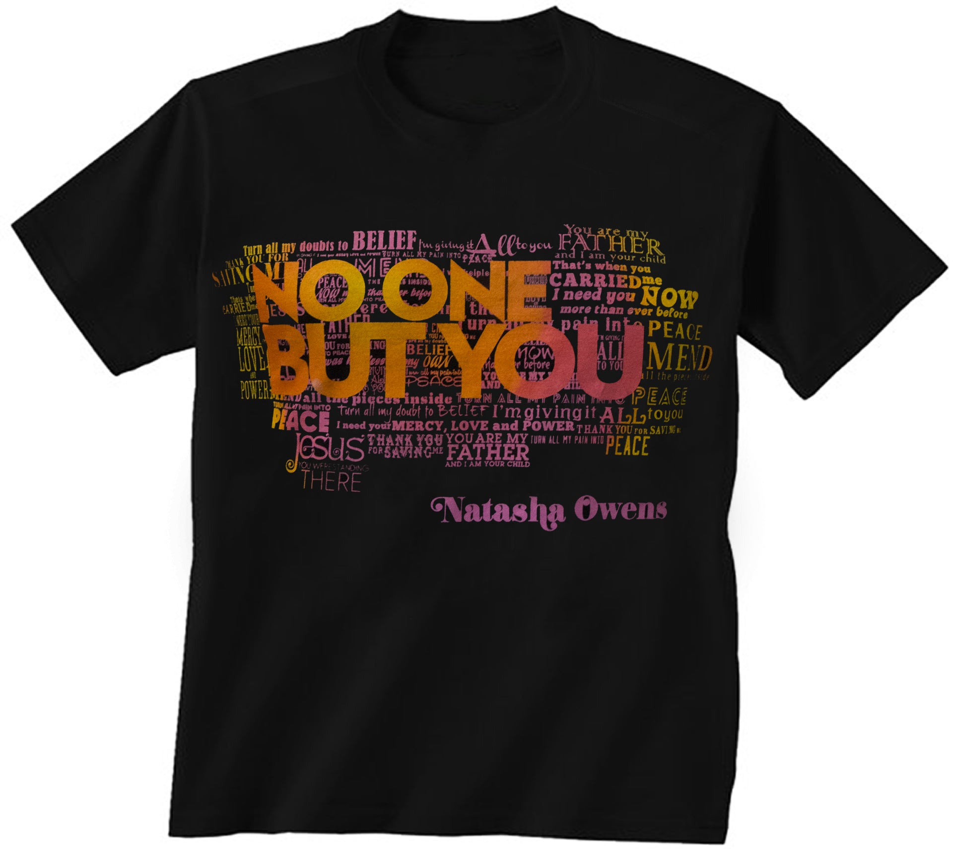 """No One But You"" Tee"