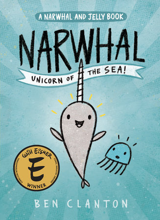 Narwhal: Unicorn of the Sea (A Narwhal and Jelly Book)