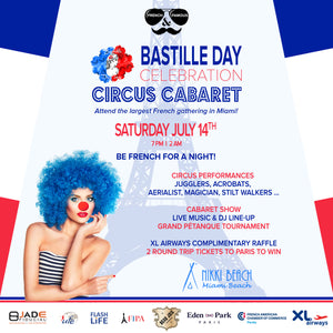 Bastille Day 2018 in Miami - Saturday July 14 at Nikki Beach - Circus Cabaret Edition