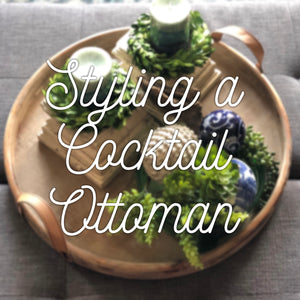 Styling a Cocktail Ottoman