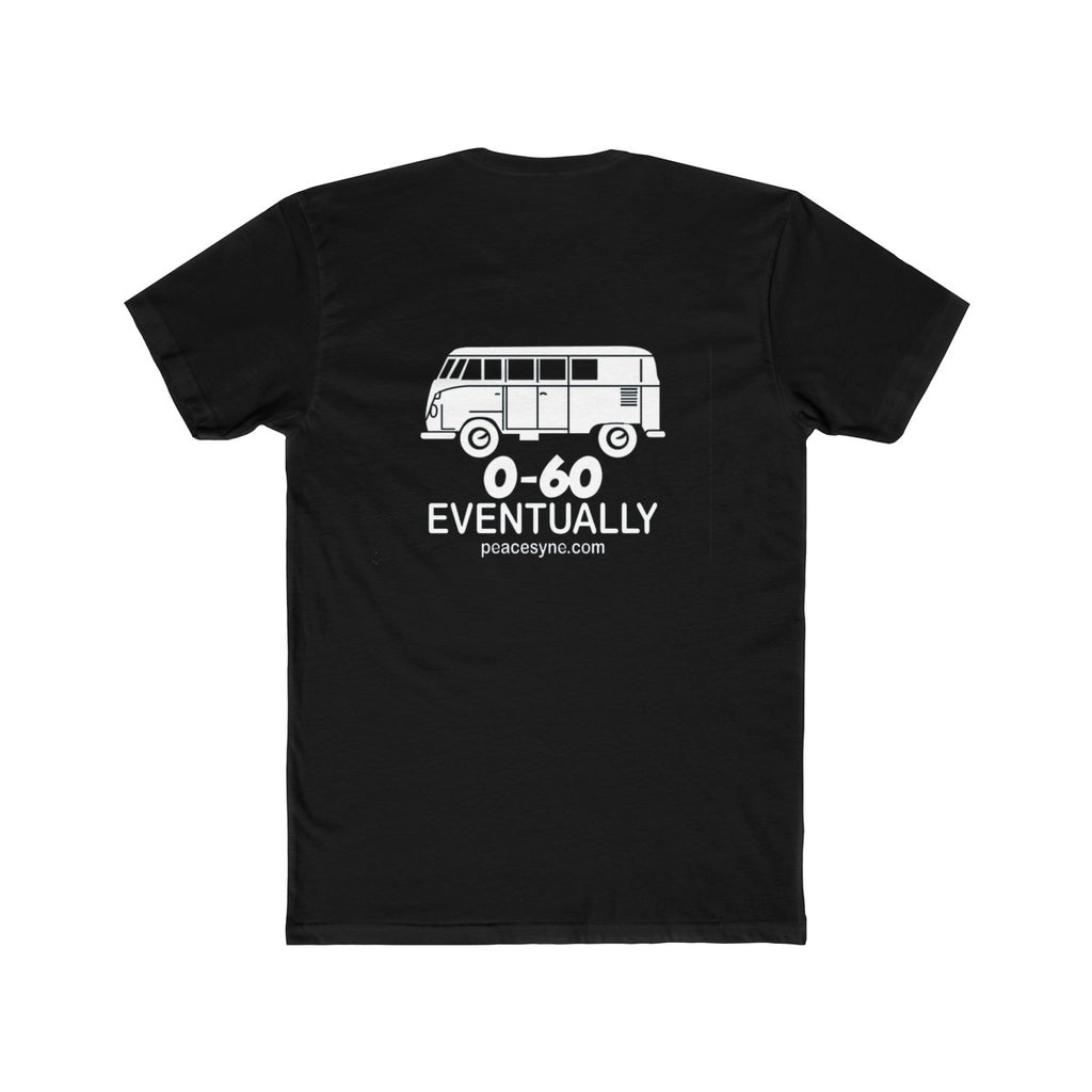 PS 0-60 Mph Eventually T Shirt Multiple Colors