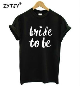 Bride To Be Cotton Shirt