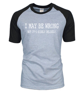 Mens I May Be Wrong But... Shirt