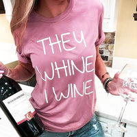 Womens They Whine I Wine Top
