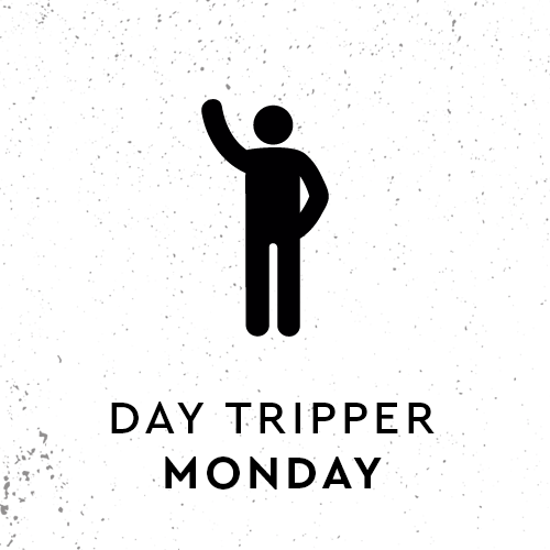 Day Tripper – Monday