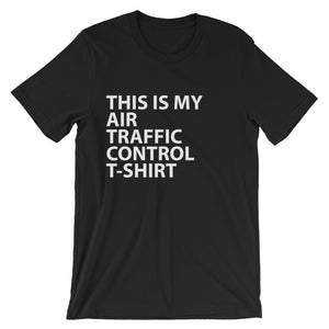 THIS IS MY AIR TRAFFIC CONTROL T-SHIRT Unisex short sleeve t-shirt