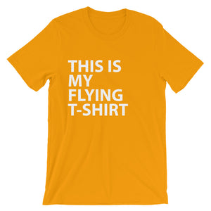 THIS IS MY FLYING T-SHIRT Unisex short sleeve t-shirt
