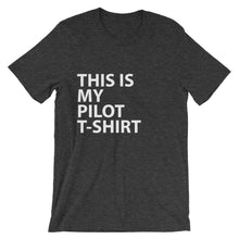 THIS IS MY PILOT T-SHIRT Unisex short sleeve t-shirt