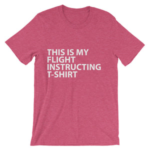 THIS IS MY FLIGHT INSTRUCTING T-SHIRT Unisex short sleeve t-shirt