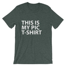 THIS IS MY PIC T-SHIRT Unisex short sleeve t-shirt