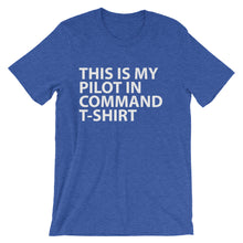 THIS IS MY PILOT IN COMMAND T-SHIRT Unisex short sleeve t-shirt